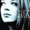 Alone in a Cruel World