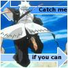 Hitsugaya catch me if you can