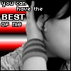 you can have the best of me <3